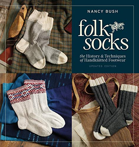Folk Socks: The History & Techniques of Handknitted Footwear, Updated Edition by Nancy Bush