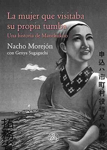 La mujer que visitaba su propia tumba: Una historia de Manchukuo
