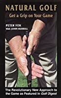 Natural Golf: Get a Grip on Your Game