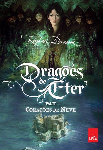 Corações de Neve - Coleção Dragões de Éter. Volume 2