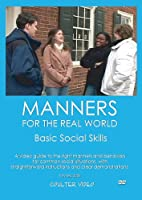 MANNERS FOR THE REAL WORLD: Basic Social Skills