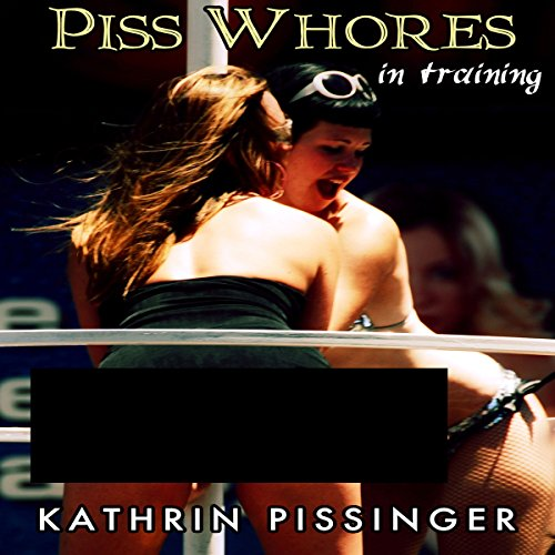 Piss Whores in Training audiobook cover art