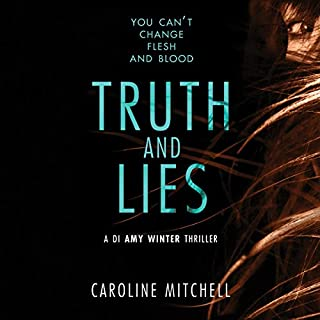 Truth and Lies     A DI Amy Winter Thriller, Book 1              By:                                                                                                                                 Caroline Mitchell                               Narrated by:                                                                                                                                 Elizabeth Knowelden                      Length: 10 hrs and 22 mins     875 ratings     Overall 4.4