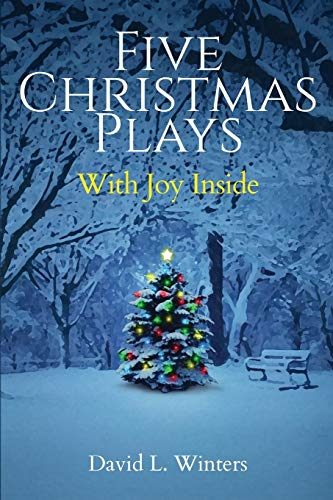 Five Christmas Plays: With Joy Inside
