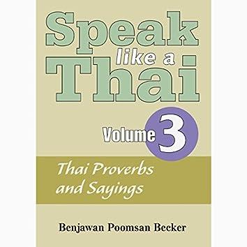 Speak Like a Thai, Vol. 3 - Thai Proverbs and Sayings