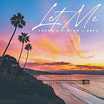 Let Me (feat. Victor J Sefo)