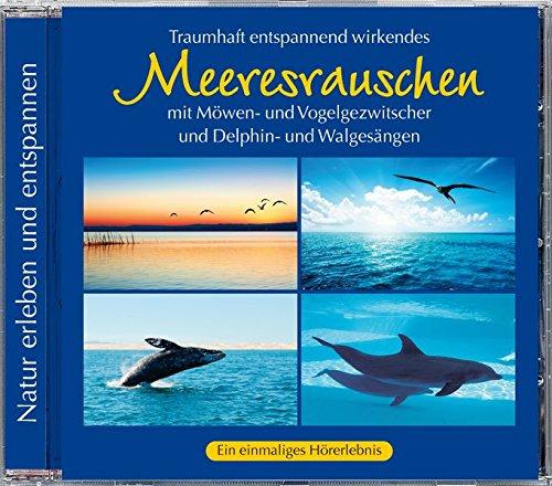 Meeresrauschen, Delphin- und Walgesänge, Möwen- und Vogelgezwitscher, CD Naturgeräusche Wasser, Meer