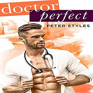 Dr. Perfect     An MM Gay Romance              Written by:                                                                                                                                 Peter Styles                               Narrated by:                                                                                                                                 Gabriel Amari                      Length: 6 hrs and 54 mins     Not rated yet     Overall 0.0