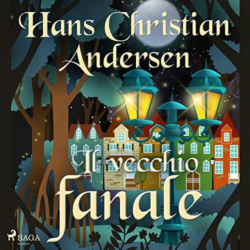 """Hans Christian Andersen: """"Il vecchio fanale"""""""