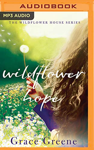 Wildflower Hope (Wildflower House, Band 2)