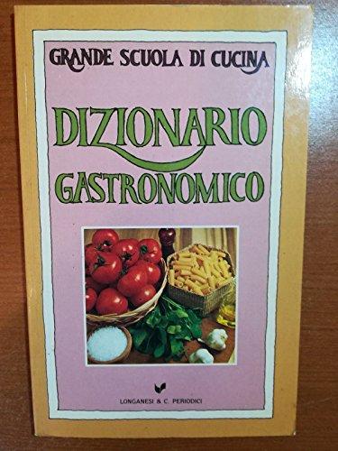 Grande scuola di cucina, Dizionario Gastronomico