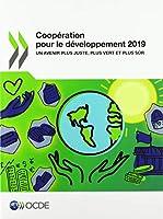 Coopération Pour Le Développement 2019 Un Avenir Plus Juste, Plus Vert Et Plus Sûr (Coopération Pour Le Développement: Rapport)