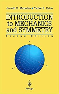 Introduction to Mechanics and Symmetry: A Basic Exposition of Classical Mechanical Systems (Texts in Applied Mathematics) ...