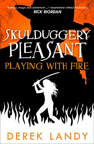 Playing with Fire (Skulduggery Pleasant, Band 2)