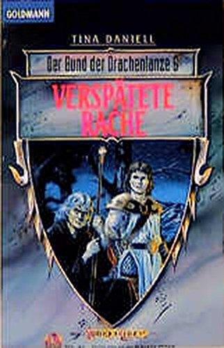 Der Bund der Drachenlanze 06. Verspätete Rache. [German] 3442246075 Book Cover
