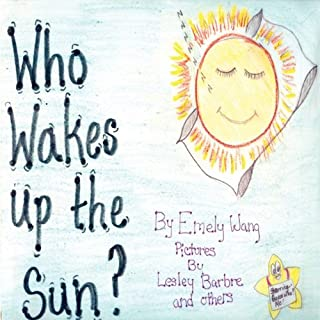 Who Wakes Up the Sun?
