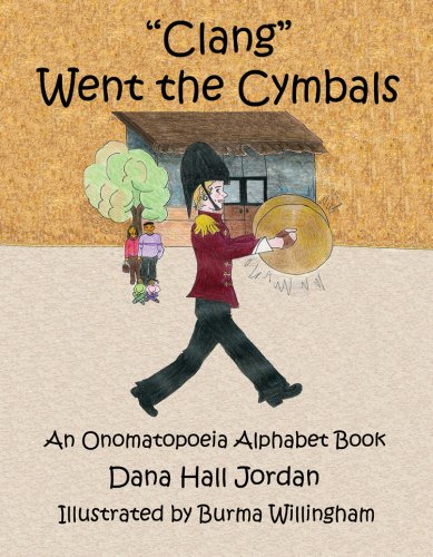 Clang Went the Cymbals: An Onomatopoeia Alphabet Book