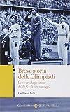 Breve storia delle Olimpiadi. Lo sport, la politica da de...