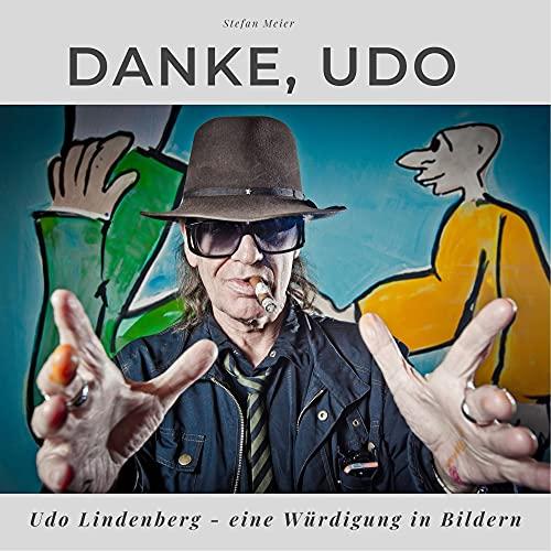 Danke, Udo: Udo Lindenberg - eine Würdigung in Bildern