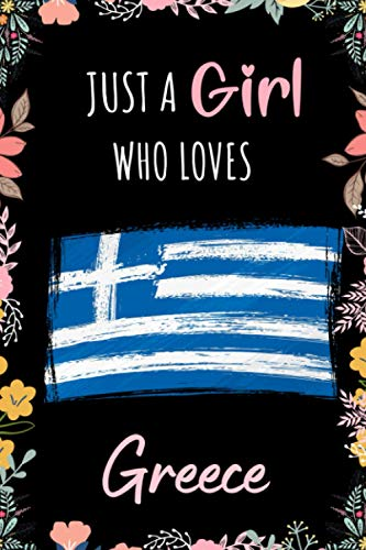 Just A Girl Who Loves Greece Notebook: Wide Ruled Notebook Gift For Girls Who Loves Greece - Perfect Notebook Gift For Girls for School, Home or Work - 6 x 9 Inches - 110 Pages - Greece Girls Diary