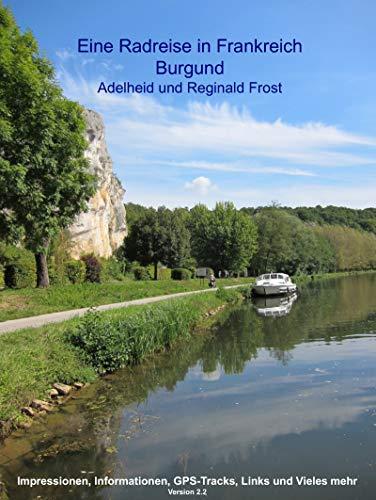 Burgund: Eine Rundreise im Burgund (Eine Radreise in Frankreich 3)