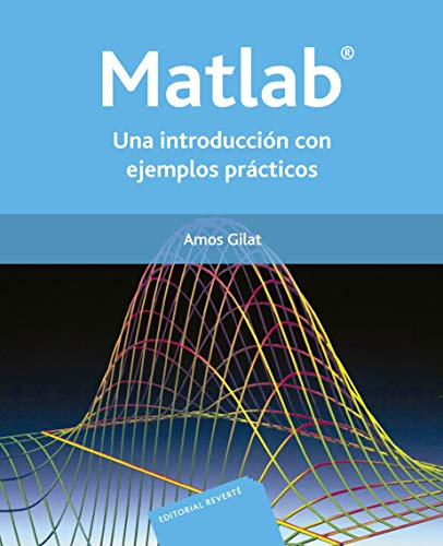 Matlab: una introducción con ejemplos prácticos (Spanish Edition)