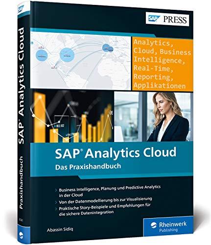 SAP Analytics Cloud: Reporting, Planung, Predictive Analytics und Anwendungsdesign