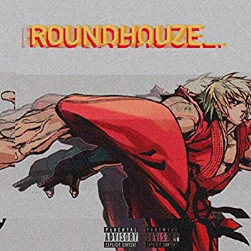 ROUNDHOUZE (feat. JOHNNY, $O$A & D$crewed)