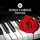 50 Musique d'ambiance piano bar - Bar à vin sensuel, Musique pour piano et restaurant, Musique de café-bar facile à écouter et pianobar sexy, Piano solo et romance classique