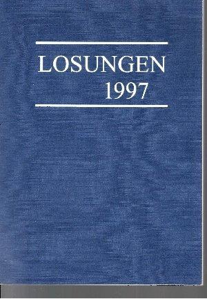 Die täglichen Losungen und Lehrtexte der Brüdergemeine für das Jahr 1997