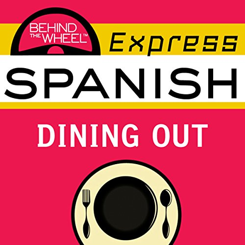 Behind the Wheel Express Spanish: Dining Out audiobook cover art