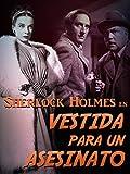 Sherlock Holmes en Vestida para un asesinato