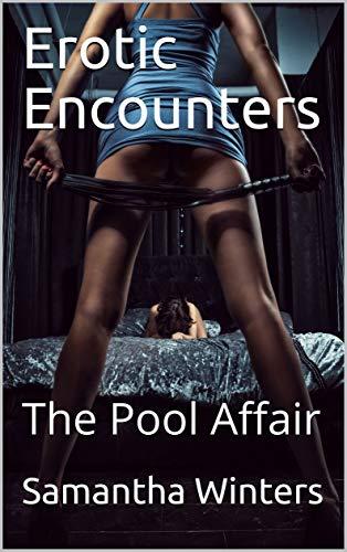 Erotic Encounters: The Pool Affair (English Edition)