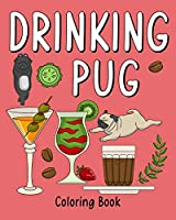 Drinking Pug Coloring Book