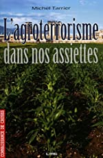 L'agroterrorisme dans nos assiettes de Michel Tarrier