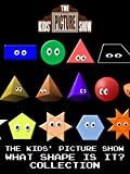 The Kids' Picture Show - What Shape Is It? Collection