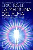 La medicina del alma: El código secreto del cuerpo. El corazón de la sanación (Salud y Bienestar)