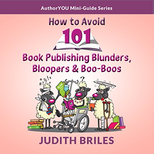 How to Avoid 101 Book Publishing Blunders, Bloopers and Boo-Boos audiobook cover art