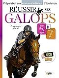 Réussir ses galops 5 à 7 - Préparation aux examens fédéraux d'équitation