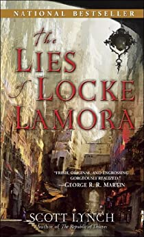 The Lies of Locke Lamora (Gentleman Bastards, Book 1) by [Scott Lynch]