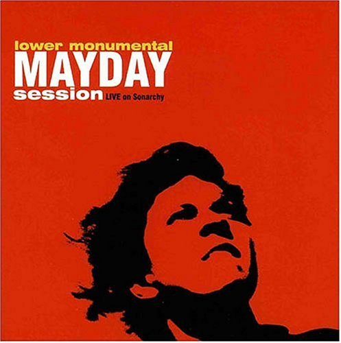 Mayday Session: Live on Sonarchy by LOWER MONUMENTAL (2005-01-25)