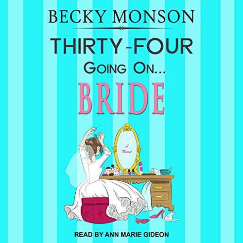 Thirty-Four Going on Bride audiobook cover art