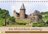 Am Mittelrhein entlang - Sehenswerte Burgen (Tischkalender 2022 DIN A5 quer): Historische Burgen am Mittelrhein (Monatskalender, 14 Seiten )