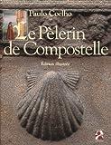 Le Pèlerin de Compostelle - Edition illustrée - Anne Carrière - 06/11/1996