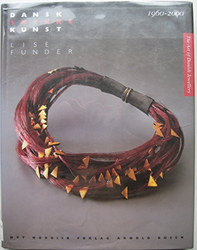 Dansk smykkekunst: 1960-2000 = The art of Danish jewelry : 1960-2000