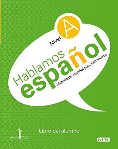Método de español para extranjeros. Hablamos Español. Nivel A. Libro del alumno.: Instituto Castellano y Leonés de la Lengua