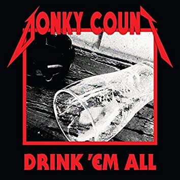 Drink 'Em All