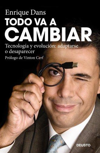 Todo va a cambiar: Tecnología y evolución: adaptarse o