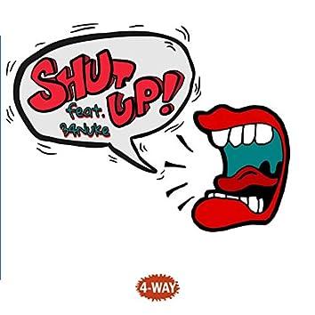 Shut UP! (feat. 34 Nuke)