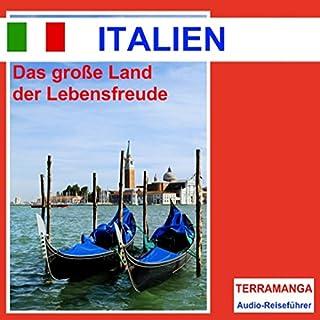 Reiseführer Italien     Das große Land der Lebensfreude              Autor:                                                                                                                                 Thomas Gallasch                               Sprecher:                                                                                                                                 Ralf Steuernagel                      Spieldauer: 1 Std. und 2 Min.     2 Bewertungen     Gesamt 4,5